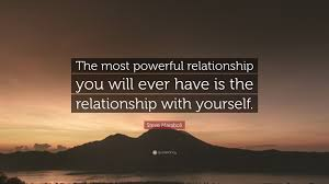 "Relationship With Yourself Quotes Best of Steve Maraboli Quote ""The Most Powerful Relationship You Will Ever"