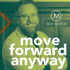 The Move Forward Anyway Podcast
