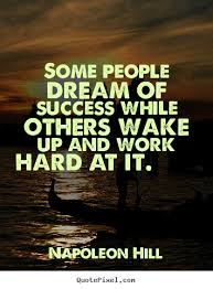 Dream Of Success Quotes Best of Some People Dream Of Success While Others Wake Up And Napoleon