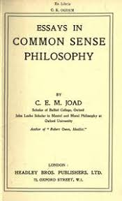 essays in common sense philosophy c e m joad  essays in common sense philosophy