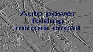 automatic folding side mirrors circuit automatic folding side mirrors circuit