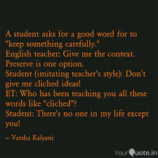 A Student Asks For A Good Quotes Writings By Varsha Kalyani