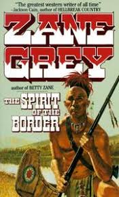 Resultado de imagen de The Spirit Of The Border: A Romance Of The Early Settlers In The Ohio Valley Zane Grey