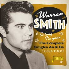 Warren SMITH - So Long, I'm Gone: The Complete Singles As & Bs, 1956-1962