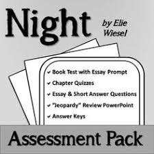 night by elie wiesel assessment pack essay prompts elie wiesel   night by elie wiesel assessment pack