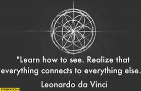 Da Vinci Quotes Best Learn How To See Realize That Everything Connects To Everything