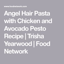 If you need more cooking ideas visit goodhousekeep. Angel Hair Pasta With Chicken And Avocado Pesto Recipe Avocado Pesto Chicken Pasta Avocado Pesto Recipe