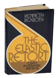 the elastic retort essays in literature and ideas kenneth rexroth the elastic retort essays in literature and ideas
