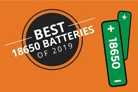 The Best 18650 Batteries For Vaping 2019 Dec