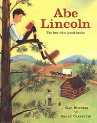 abraham lincoln biography books for kids abe lincoln the boy who loved books cute kid friendly introduction to lincoln s early years by kay winters kindergarten 2nd grade