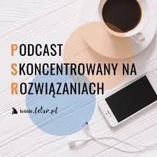 Podcast Skoncentrowany na Rozwiązaniach
