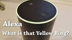 Alexa Yellow Light Blinking What Is That Yellow Ring
