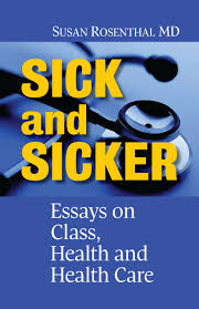 sick and sicker essays on class health and health care  sick and sicker cover