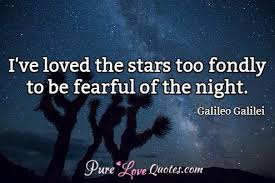 Quotes About Stars And Love Amazing I've Loved The Stars Too Fondly To Be Fearful Of The Night