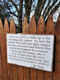 Custom Carved Wooden Sign Life Is Too Short To Wake Up With Adorable Lifes Too Short To Wake Up With Regrets Dr Seuss Poster