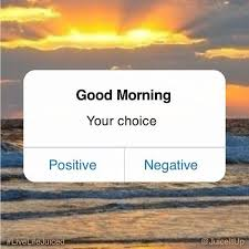 Positive Morning Quotes Gorgeous Good Morning Its Your Choice How To Start Your Day Sundries