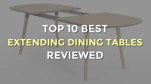 top 10 best extending dining tables