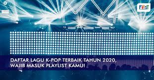 Satu dekade baru dari 2019 ke 2020 berarti banyak hits terbaru yang enak didengar! Daftar Lagu K Pop Terbaik Tahun 2020 Wajib Masuk Playlist Kamu