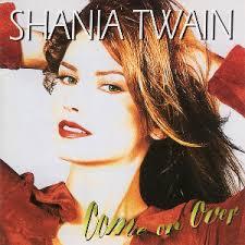 <b>Shania Twain</b> - <b>Come</b> on Over