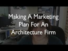 How To Make A Marketing Plan For An Architecture Firm