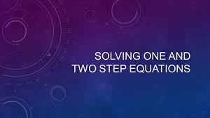 1 solving one and two step equations