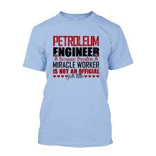 Cotton T Shirt Design Amazon Com Petroleum Engineer Job Title T Shirts Cotton