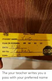 Student Hall Pass Hall Pass Student Name 10 11 Year In School 12 830 Date Ecke