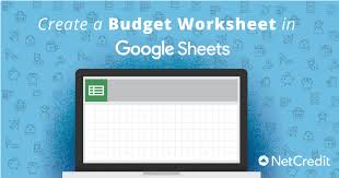 Create A Budget Worksheet How To Create A Budget Worksheet In Google Sheets Netcredit