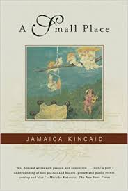 a small place by kincaid pagesofjulia a small place is a medium longform essay 81 pages published here in book form about kincaid s home island of antigua kincaid uses a second person