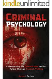 criminal profiling an introductory guide kindle edition by criminal psychology understanding the criminal mind and its nature through criminal profiling criminal psychology