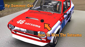 my summer car how to wire the satsuma
