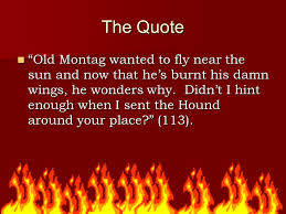 "Fahrenheit 40 Mythology Is Not Dead The Quote ""Old Montag Wanted New Quotes From Fahrenheit 451"