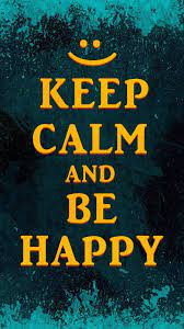 Keep calm and be happy #wallpaper ...