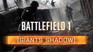 Battlefield 1s Free Giants Shadow Dlc Is Now Available