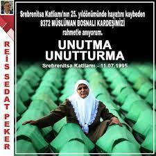 """Sedat Pekerさんのツイート: """"#Srebrenitsa Katliamı'nın 25. yıldönümünde hayatını  kaybeden 8372 MÜSLÜMAN BOSNALI KARDEŞİMİZİ rahmetle anıyorum.… """""""