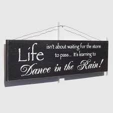 Life Isnt About Waiting For The Storm To Pass Dance In The Rain Sign Large