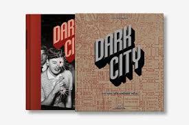 dark city the real los angeles noir multilingual edition