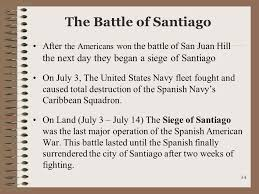 「July 17 the Spanish surrendered the city–and thus Cuba–to the Americans.」の画像検索結果
