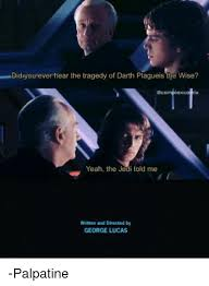 Palpatine Quotes Cool Image Result For Have You Ever Heard The Tragedy Of Darth Plagueis