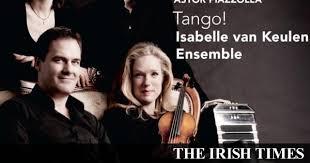 Isabelle van Keulen Ensemble: <b>Astor Piazzolla Tango</b>!