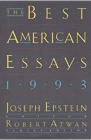 the best american essays ian frazier robert atwan the best american essays 1993