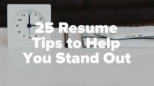25 Tips To Help Your Resume Stand Out [Video] - Stand Out Shop