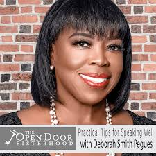 Honing Your Voice Series: Practical Tips for Speaking Well & With Wisdom  with Deborah Smith Pegues - The Open Door Sisterhood