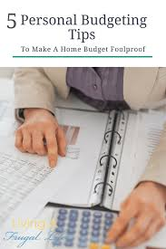 Personal Home Budgeting 5 Personal Budgeting Tips To Make A Home Budget Foolproof