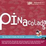 Pinacolada, Vol. 5: The Very Best of Radio PiN 102 FM