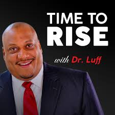 TIME TO RISE with Dr. Luff