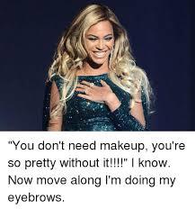 makeup memes and ims you don t need makeup