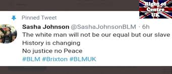 """Black Lives Matter UK Leader, Sasha Johnson, has Twitter Account Suspended  after Tweeting, """"the white man will not be our equal, but our Slave"""" -  Right of Centre UK"""