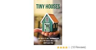tiny house reviews. Tiny Houses: House Plans, Woodworking On A And Living Mortgage Free (Tiny Houses, Living, Small Homes, Reviews