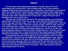 ooglay i ve had a great many embarrassing moments in my life presentation on theme ooglay i ve had a great many embarrassing moments in my life some of the most embarrassing have occurred while i was attending